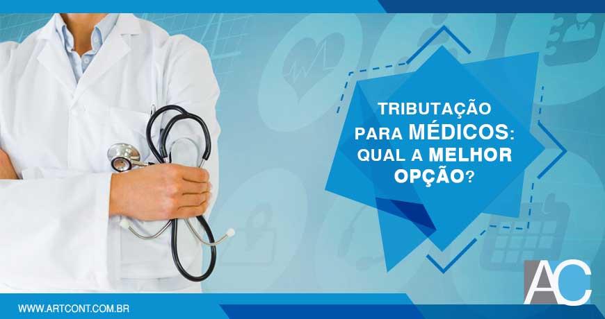 Tributação para médico: qual é a melhor opção?