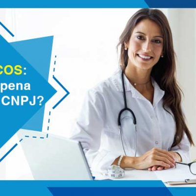 Médicos: vale a pena abrir CNPJ?