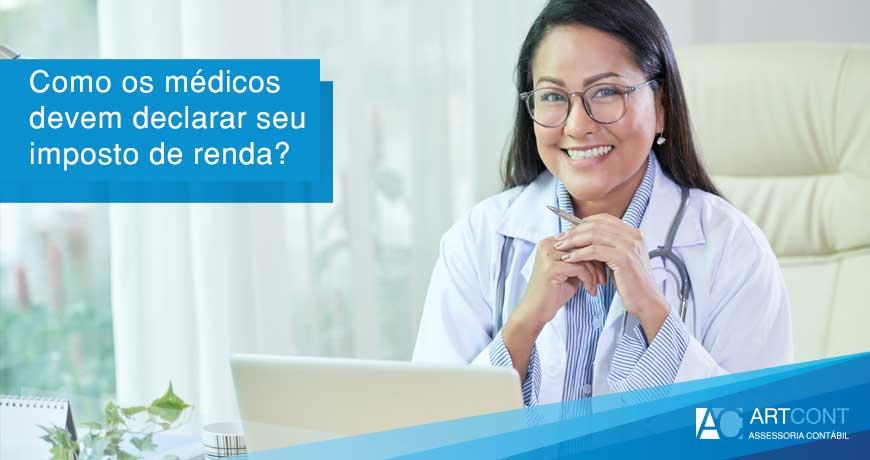 Como os médicos devem declarar seu imposto de renda?